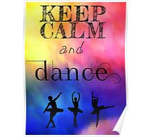 Keep calm and dance Poster