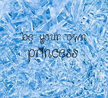 Be Your Own Princess by tadvani