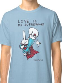 Love Is My Superpower Returns Classic T-Shirt