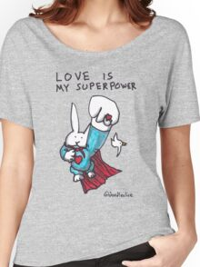 Love Is My Superpower Returns Women's Relaxed Fit T-Shirt