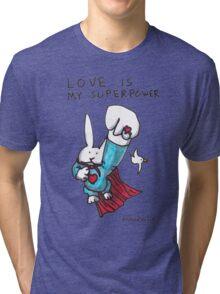 Love Is My Superpower Returns Tri-blend T-Shirt