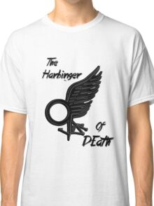 The Harbinger Of Death Classic T-Shirt
