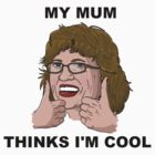 My Mum Thinks I'm Cool by Oran