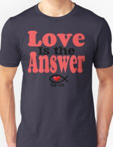 Love is the Answer; God is Love Unisex T-Shirt