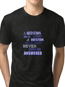 A QUESTION WILL BE ASKED Tri-blend T-Shirt