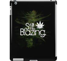 Still Blazing - Black iPad Case/Skin