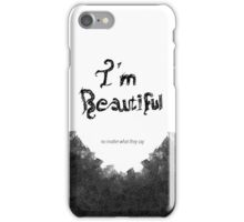 I 'm beautiful ( no matter what they say ) iPhone Case/Skin