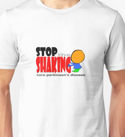 Stop the Shaking  Unisex T-Shirt