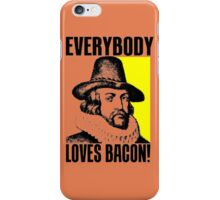 EVERYBODY LOVES BACON! iPhone Case/Skin