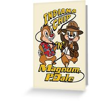 Indiana Chip 'n' Magnum, P.Dale Greeting Card