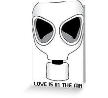 Love Is In The Air, Gas Mask, Anti Valentines Day Greeting Card
