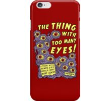 Too Many Eyes iPhone Case/Skin