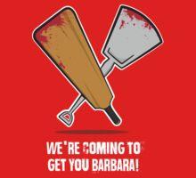 We`re coming to get you Barbara! by Burgernator