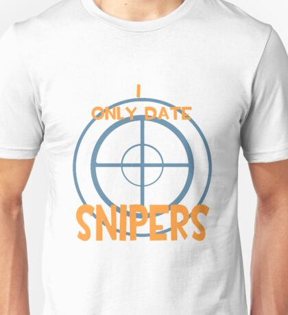 I only date snipers- BLU Unisex T-Shirt