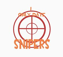 I only date snipers- RED Unisex T-Shirt