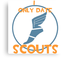 I only date scouts- BLU Canvas Print