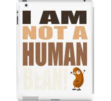 Lil Wayne Song Parody: I Am Not A Human Bean iPad Case/Skin