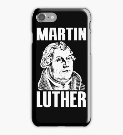 MARTIN LUTHER iPhone Case/Skin