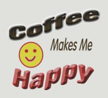 Coffee Makes Me Happy by Donna Grayson