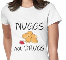 NUGGS NOT DRUGS Womens Fitted T-Shirt