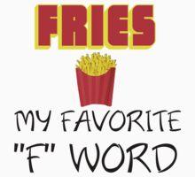 """FRIES MY FAVORITE """"F"""" WORD Kids Tee"""