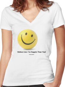 Bottom Line: I'm Happier Than You! Women's Fitted V-Neck T-Shirt