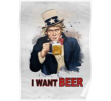 I WANT BEER Poster