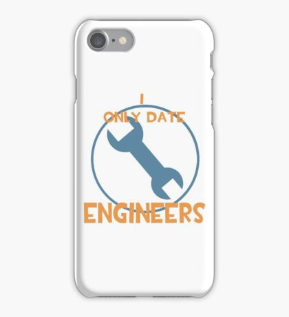 I only date engineers- BLU iPhone Case/Skin