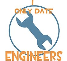 I only date engineers- BLU Photographic Print
