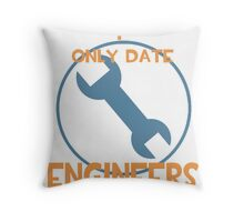 I only date engineers- BLU Throw Pillow