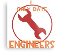 I only date engineers- RED Metal Print