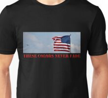 These Colors Never Fade T-Shirt