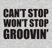 Can't Stop Won't Stop Groovin' - Shake It Off Kids Clothes