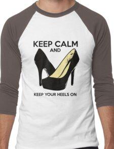 Keep Calm and Keep Your Heels On Men's Baseball ¾ T-Shirt