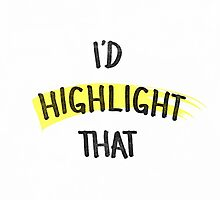 I'd Highight That by Shawna Armstrong