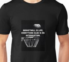 Basketball is life Unisex T-Shirt