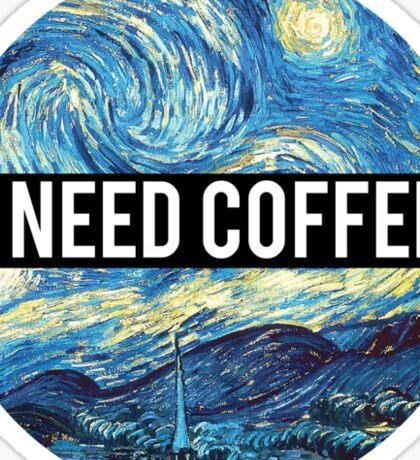 starry night/I need coffee Sticker