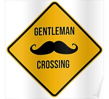 Gentleman crossing. Caution sign. Poster
