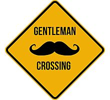 Gentleman crossing. Caution sign. Photographic Print