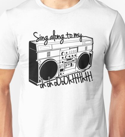 Sing A Long to My Stereo Unisex T-Shirt