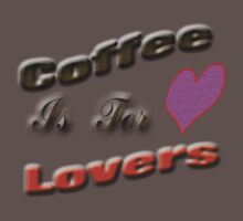 Coffee Is For Lovers by Donna Grayson