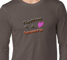Coffee Is For Lovers T-Shirt
