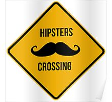 Hipsters crossing! Caution!!! Poster