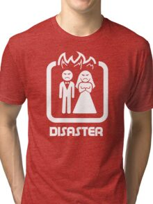 Marriage Series - DISASTER Tri-blend T-Shirt