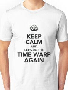 Keep Calm And Let's Do The Time Warp Again Unisex T-Shirt