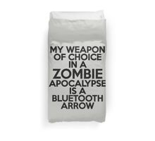 My weapon of choice in a Zombie Apocalypse is a bluetooth arrow Duvet Cover