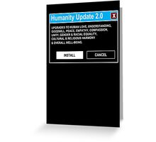 Humanity Update 2.0 Greeting Card