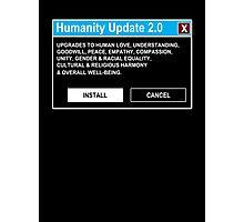 Humanity Update 2.0 Photographic Print