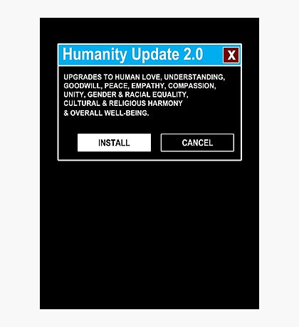 Humanity Update 2.0 Photographic Print
