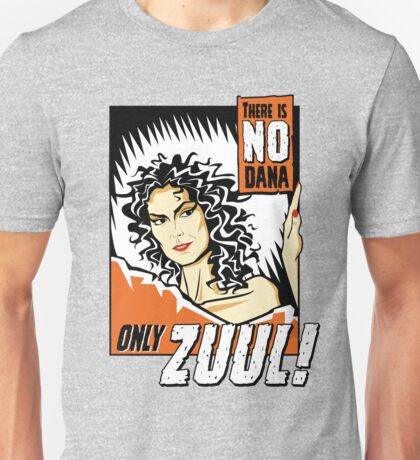 There is no Dana Unisex T-Shirt